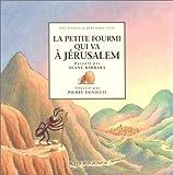 echange, troc Diane Barbara - La Petite Fourmi qui va à Jérusalem : Un conte du Languedoc