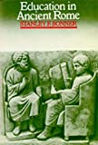 Education in Ancient Rome: From the Elder Cato to the Younger Pliny (0520035011) by Stanley F. Bonner