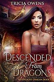 Descended from Dragons: an Urban Fantasy (Moonlight Dragon Book 1)