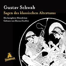 Sagen des klassischen Altertums: Die komplette Höredition Hörbuch von Gustav Schwab Gesprochen von: Hanns Zischler