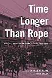 img - for Time Longer than Rope: A Century of African American Activism, 1850-1950 book / textbook / text book