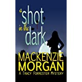 A Shot in the Dark ~ Mackenzie Morgan