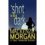 A Shot in the Darkby Mackenzie Morgan
