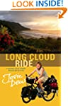Long Cloud Ride: A 6,000 Mile Cycle J...