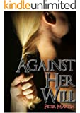 AGAINST HER WILL (A MYSTERY SUSPENSE NOVEL)