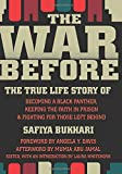 img - for The War Before: The True Life Story of Becoming a Black Panther, Keeping the Faith in Prison, and Fighting for Those Left Behind book / textbook / text book