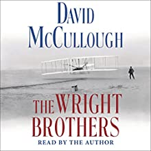 The Wright Brothers (       UNABRIDGED) by David McCullough Narrated by David McCullough