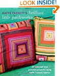 Kaffe Fassett's Brilliant Little Patc...
