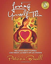 Loving Yourself   Thin: Feel Good About Yourself, Lose Weight, and Keep it Off with Vivation