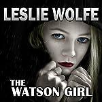 The Watson Girl   Leslie Wolfe