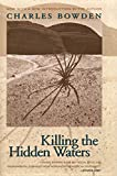 Killing the Hidden Waters (0292743068) by Bowden, Charles