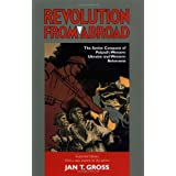 Revolution from Abroad: The Soviet Conquest of Poland's Western Ukraine and Western Belorussiaby Jan T. Gross