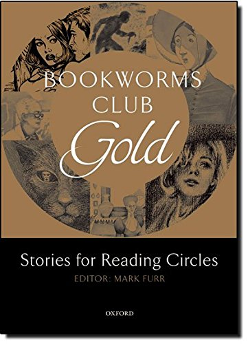 Oxford Bookworms Club Stories for Reading Circles: Gold (Stages 3 and 4): 1000 Headwords (Oxford Bookworms Library)