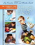 img - for The Common Core Approach to Building Literacy in Boys book / textbook / text book