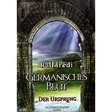 """Germanisches Blut: Der Ursprungvon """"Ralf Iredi"""""""