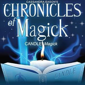 Chronicles of Magick: Candle Magick | [Cassandra Eason]