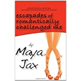 Escapades of Romantically Challenged Meby Maya Jax