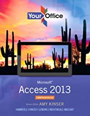 Your Office: Microsoft Access 2013, Comprehensive