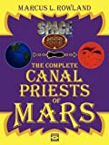 Marcus L Rowland The Complete Canal Priests Of Mars