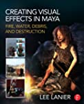 Creating Visual Effects in Maya: Fire...