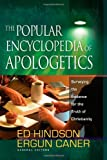 The Popular Encyclopedia of Apologetics: Surveying the Evidence for the Truth of Christianity