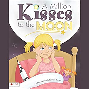 A Million Kisses to the Moon Audiobook