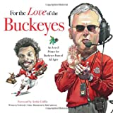 img - for For the Love of the Buckeyes: An A-to-Z Primer for Buckeyes Fans of All Ages book / textbook / text book