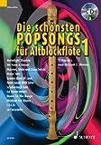 Die schönsten Popsongs für Alt-Blockflöte: 12 Pop-Hits. Band 1. 1-2 Alt-Blockflöten. Ausgabe mit CD.