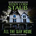 All the Way Home (       UNABRIDGED) by Wendy Corsi Staub Narrated by Allyson Ryan