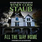 All the Way Home | [Wendy Corsi Staub]
