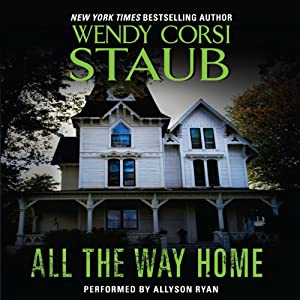 All the Way Home | [Wendy Corsi Staub]