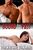 Bound by the Past (Ties that Bind)