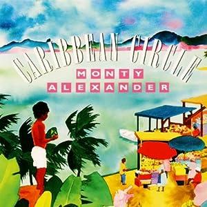 Monty Alexander -  Caribbean Circle