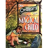 An Ordinary Girl, a Magical Child ~ W. Lyon Martin