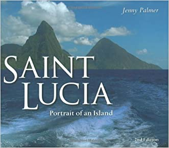 Saint Lucia: Portrait of an Island written by Jenny Palmer