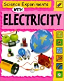Science Experiments with Electricity (Science Experiments (Paperback Franklin Watts))