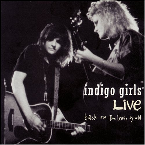Indigo Girls - Back On The Bus Y