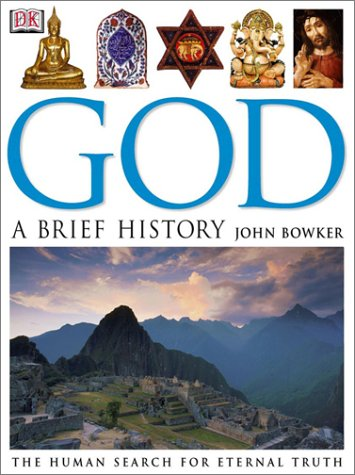 God: A Brief History, JOHN BOWKER