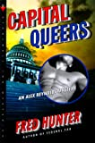 Capital Queers: An Alex Reynolds Mystery (Alex Reynolds Mysteries)