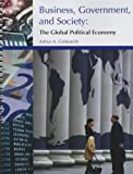 img - for Business, Government, and Society: The Global Political Economy book / textbook / text book