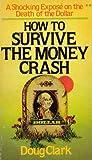 echange, troc Doug Clark - How to Survive the Money Crash