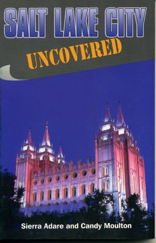 Image for Salt Lake City Uncovered (Uncovered Series City Guides)