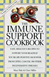The Immune Support Cookbook: Easy, Delicious Recipes to Support Your Health If You're HIV Positive or Suffer from Cfids, Cancer, or Other