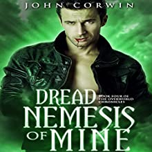 Dread Nemesis of Mine: Overworld Chronicles, Book 4 Audiobook by John Corwin Narrated by Austin Rising