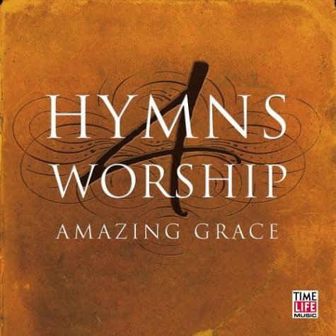 artist - Hymns 4 Worship: Amazing Grace - Zortam Music