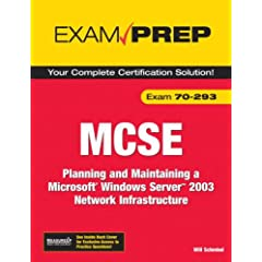 MCSE 70-293 Exam Prep: Planning and Maintaining a Microsoft Windows Server 2003 Network Infrastructure (2nd Edition)