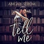 Tell Me | Abigail Strom
