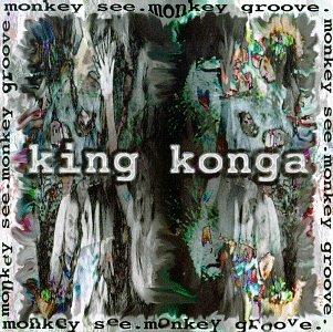 King Konga - Monkey See, Monkey Groove - Zortam Music