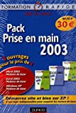 Pack Prise en main 2003 en 3 volumes : Windows XP ; Word 2003 ; Excel 2003