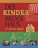 Der Kinder Brockhaus in einem Band